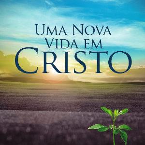 Curso Online Uma Nova Vida em Cristo